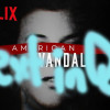 Next in Que: American Vandal
