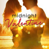 """""""Midnight Valentine"""":  Beautiful Read with a Cliff Hanger Ending"""